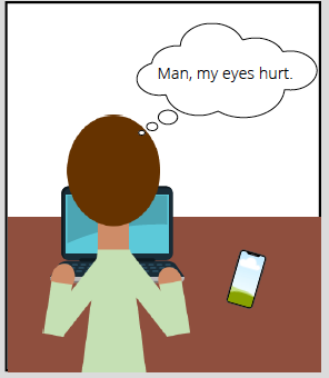 Comic thought bubble from man on computer says: Man, my eyes hurt.