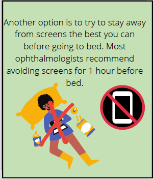 Comic says: Another option is to try to stay away from screens the best you can before going to bed. Most ophthalmologists recommend avoiding screens for 1 hour before bed.