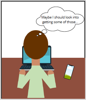 Comic thought bubble from man at computer says: Maybe I should look into getting some of those...